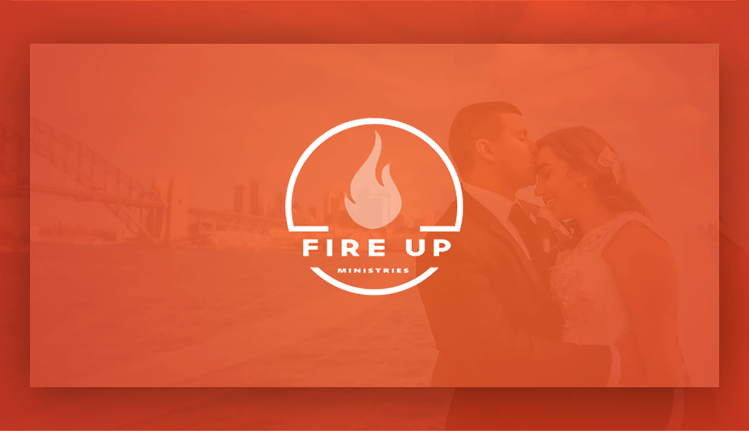 Why I founded Fire Up Ministries